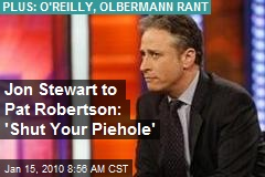 Jon Stewart to Pat Robertson: 'Shut Your Piehole'