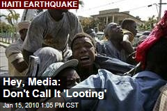 Hey, Media: Don't Call It 'Looting'