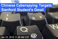 Chinese Cyberspying Targets Stanford Student's Gmail