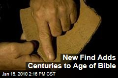 New Find Adds Centuries to Age of Bible