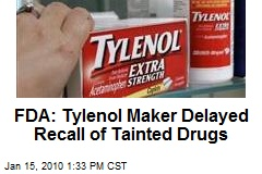 FDA: Tylenol Maker Delayed Recall of Tainted Drugs