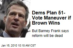 Dems Plan 51-Vote Maneuver if Brown Wins