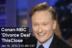 Conan-NBC 'Divorce Deal' ThisClose