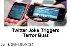 Twitter Joke Triggers Terror Bust
