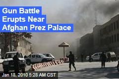 Gun Battle Erupts Near Afghan Prez Palace