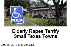 Elderly Rapes Terrify Small Texas Towns