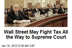 Wall Street May Fight Tax All the Way to Supreme Court