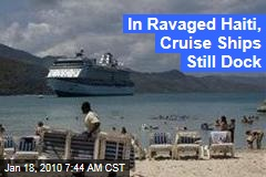 In Ravaged Haiti, Cruise Ships Still Dock