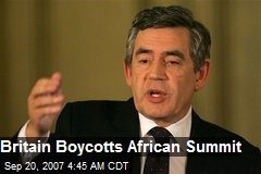 Britain Boycotts African Summit