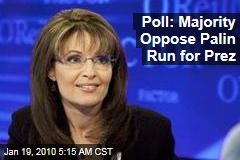 Poll: Majority Oppose Palin Run for Prez