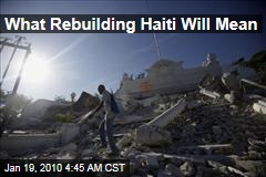 What Rebuilding Haiti Will Mean