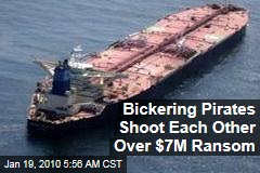 Bickering Pirates Shoot Each Other Over $7M Ransom
