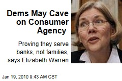 Dems May Cave on Consumer Agency