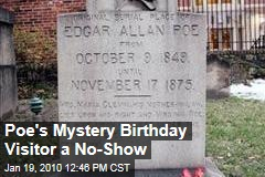 Poe's Mystery Birthday Visitor a No-Show