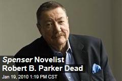 Spenser Novelist Robert B. Parker Dead