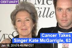 Cancer Takes Singer Kate McGarrigle, 63