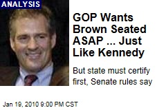 GOP Wants Brown Seated ASAP ... Just Like Kennedy