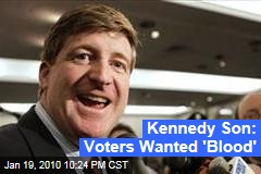 Kennedy Son: Voters Wanted 'Blood'