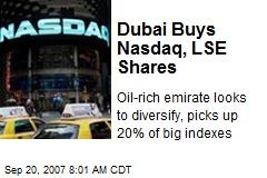 Dubai Buys Nasdaq, LSE Shares
