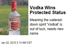 Vodka Wins Protected Status