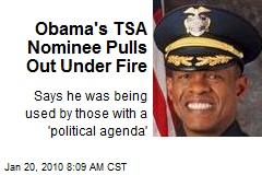 Obama's TSA Nominee Pulls Out Under Fire