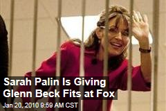 Sarah Palin Is Giving Glenn Beck Fits at Fox