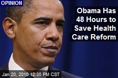 Obama Has 48 Hours to Save Health Care Reform