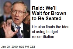 Reid: We'll Wait for Brown to Be Seated