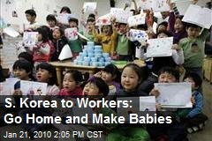 S. Korea to Workers: Go Home and Make Babies