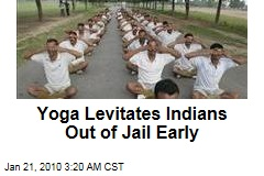Yoga Levitates Indians Out of Jail Early