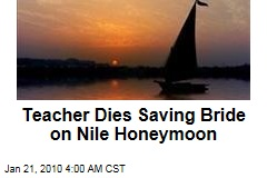 Teacher Dies Saving Bride on Nile Honeymoon