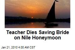 Teacher Dies Saving Bride on Nile Honeymoon