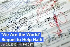 'We Are the World' Sequel to Help Haiti