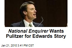 National Enquirer Wants Pulitzer for Edwards Story
