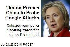 Clinton Pushes China to Probe Google Attacks