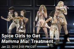 Spice Girls to Get Mamma Mia! Treatment