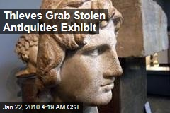 Thieves Grab Stolen Antiquities Exhibit