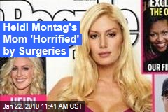 Heidi Montag's Mom 'Horrified' by Surgeries
