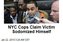 NYC Cops Claim Victim Sodomized Himself