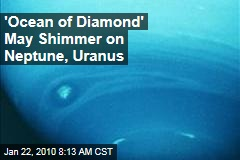 'Ocean of Diamond' May Shimmer on Neptune, Uranus