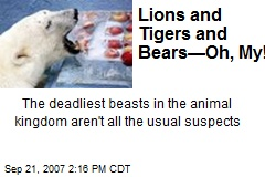 Lions and Tigers and Bears—Oh, My!