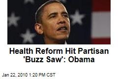Health Reform Hit Partisan 'Buzz Saw': Obama