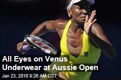 All Eyes on Venus Underwear at Aussie Open