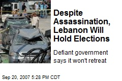 Despite Assassination, Lebanon Will Hold Elections