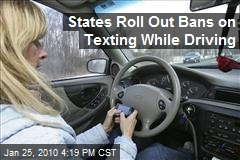 States Roll Out Bans on Texting While Driving