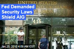 Fed Demanded Security Laws Shield AIG