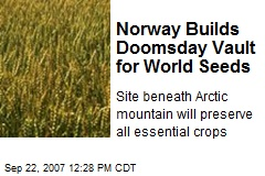 Norway Builds Doomsday Vault for World Seeds