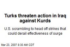 Turks threaten action in Iraq against Kurds
