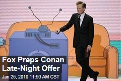 Fox Preps Conan Late-Night Offer