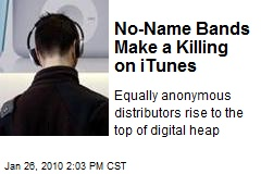 No-Name Bands Make a Killing on iTunes